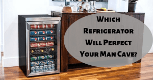 Which Refrigerator Will Perfect Your Man Cave?