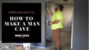 How to Make a Man Cave