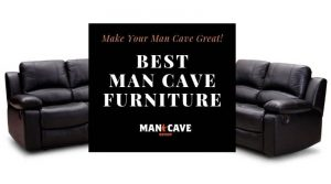 Man Cave Furniture Review - A Buyers Guide To Make Your Man Cave Great!